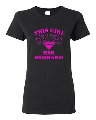 Ladies This Girl Loves Her Husband Wife Lover Funny Humor Novelty T-Shirt Tee