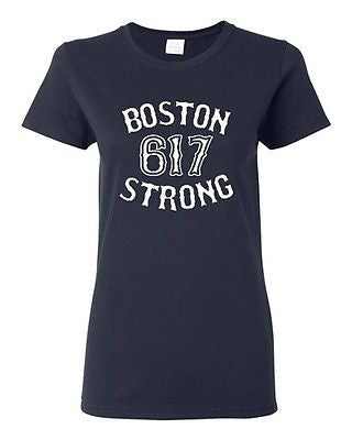 Ladies Boston Strong 617 Marathon Strong Support Terrorist Attack T-Shirt Tee