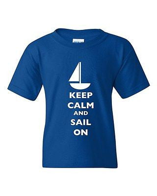 Keep Calm And Sail On Boat Sailboat Yacht Fishing Sea DT Youth Kids T-Shirt Tee