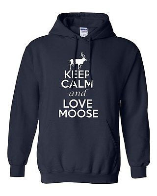 Keep Calm And Love Moose Animals Deer Elk Novelty Gift Sweatshirt Hoodies