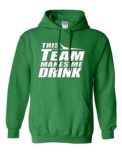 Adult Green This Team Makes Me Drink NY NewYork Funny Football Hoodie Sweatshirt