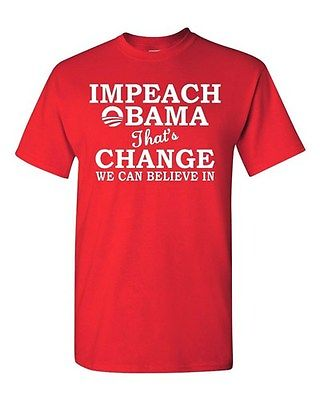 Adult Impeach Obama That's Change We Can Believe In Funny Humor T-Shirt Tee