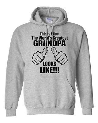 This Is What The World's Greatest Grandpa Looks Like Novelty Sweatshirt Hoodies