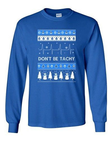 Long Sleeve Adult T-Shirt Don't Be Tachy Snowman Ugly Christmas Holiday Funny DT