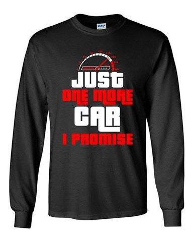Long Sleeve Adult T-Shirt Just One More Car I Promise Sports Auto Race Funny DT