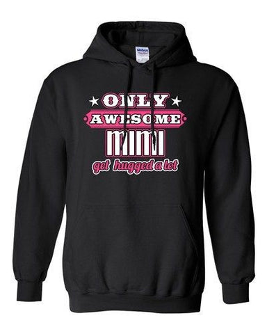 Only Awesome Mimi Get Hugged A Lot Mama Mother Mom Love Funny Sweatshirt Hoodie