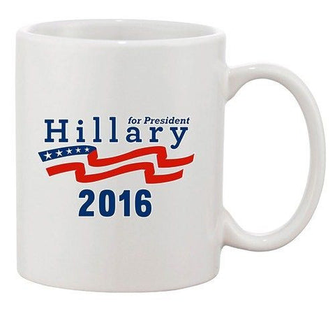 Hillary For President 2016 Campaign Political Vote DT Ceramic White Coffee Mug