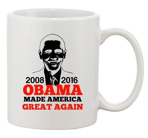 President Barack Obama Made America Great Again USA DT Coffee 11 Oz Mug