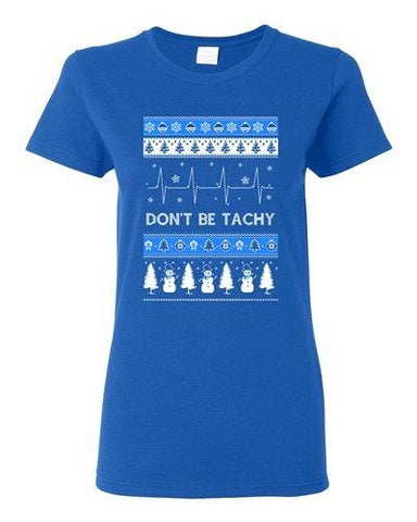 Ladies Don't Be Tachy Snowman Ugly Christmas Holiday Gift Funny DT T-Shirt Tee