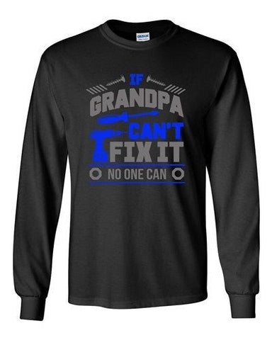 Long Sleeve Adult T-Shirt If Grandpa Can't Fix It No one Can Mechanic Funny DT