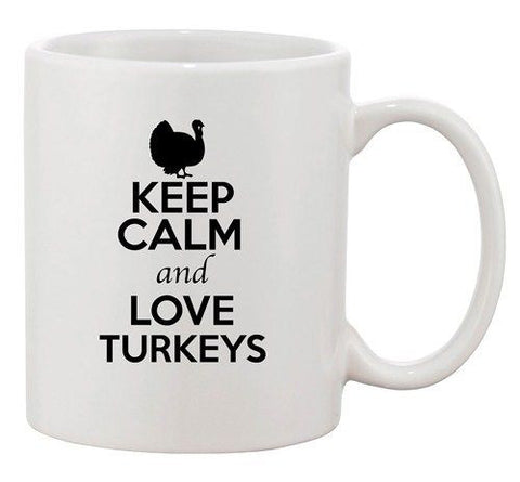 Keep Calm And Love Turkeys Birds Animal Lover Funny Ceramic White Coffee Mug