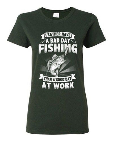 Ladies I Rather Have A Bad Day Fishing Than A Good Day At Work DT T-Shirt Tee