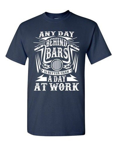Any Day Behind Bars Is Better Than A Day At Work Funny DT Adult T-Shirt Tee