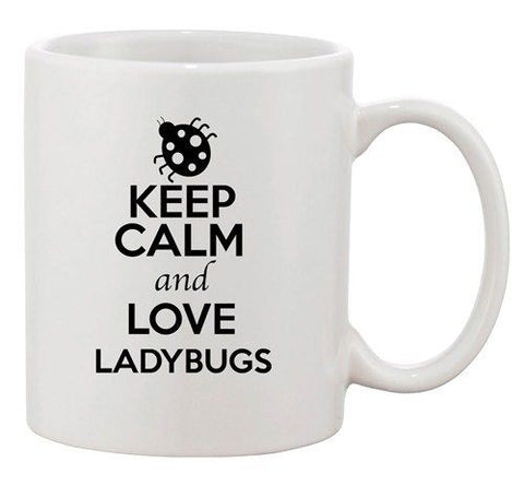 Keep Calm And Love Ladybugs Bug Insects Lover Funny Ceramic White Coffee Mug