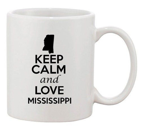 Keep Calm And Love Mississippi Country Map Patriotic Ceramic White Coffee Mug