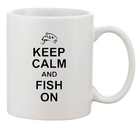 Keep Calm And Fish On Fishing Hunting Sea Lover Funny Ceramic White Coffee Mug