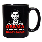 President Barack Obama Made America Great Again USA DT Black Coffee 11 Oz Mug