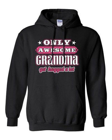 Only Awesome Grandma Get Hugged A Lot Grandmother Family Funny Sweatshirt Hoodie
