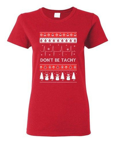 Ladies Don't Be Tachy Snowman Red Ugly Christmas Holiday Funny DT T-Shirt Tee