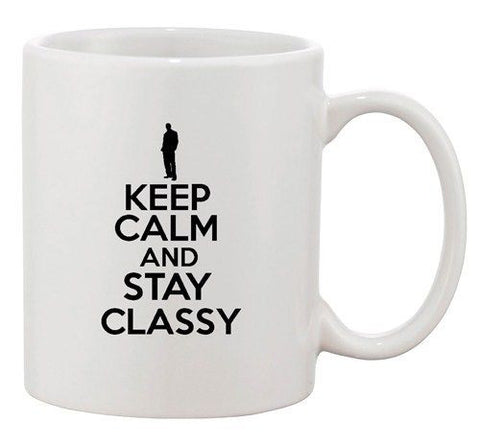Keep Calm And Stay Classy Smart Class Awesome Funny Ceramic White Coffee Mug