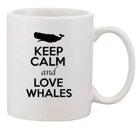 Keep Calm And Love Whales Fish Sea Animal Lover Funny Ceramic White Coffee Mug