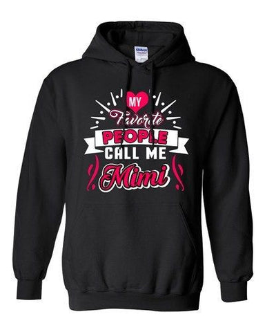 My Favorite People Call Me Mimi Mama Mommy Mom Gift Funny Sweatshirt Hoodie