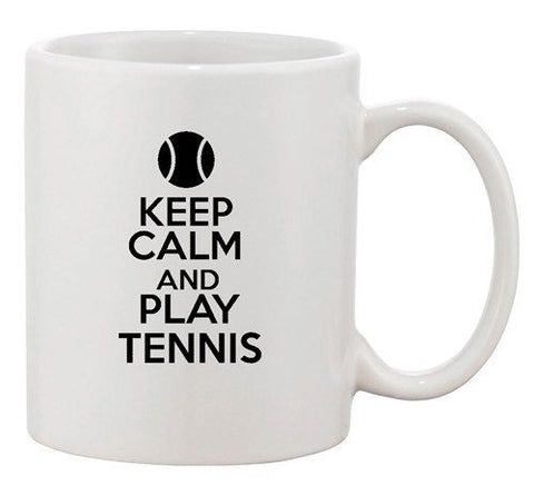 Keep Calm And Play Tennis Ball Sports Racket Team Funny Ceramic White Coffee Mug