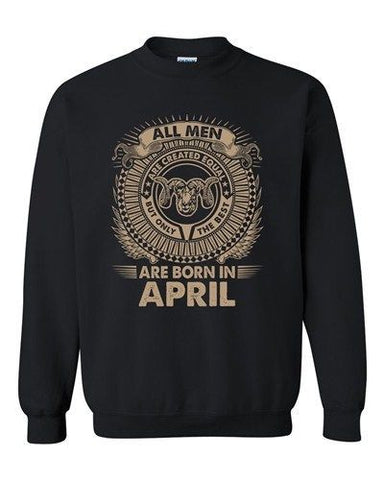 Aries All Men Are Created Equal Best Born In April Funny DT Crewneck Sweatshirt