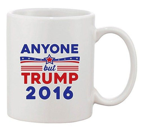 Anyone But Trump 2016 Election Campaign President DT Ceramic White Coffee Mug