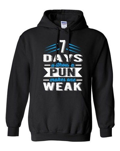 7 Days Without A Pun Makes One Weak Nerd Geek Hipster Funny Sweatshirt Hoodie