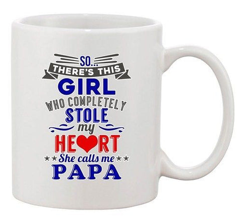 Girl Who Completely Stole My Heart She Calls Me Papa Ceramic White Coffee Mug