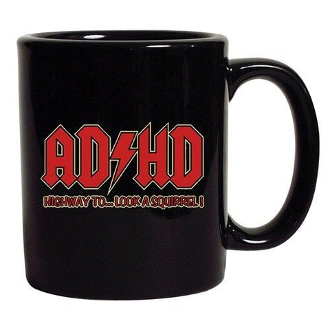 ADHD Highway To.... Hey Look A Squirrel Funny Music DT Coffee 11 Oz Black Mug