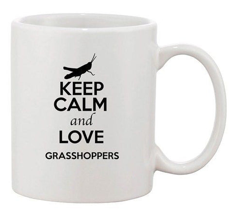 Keep Calm And Love Grasshoppers Insects Lover Funny Ceramic White Coffee Mug