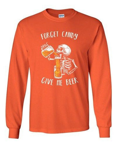 Long Sleeve Adult T-Shirt Forget Candy Give Me Beer Skeleton Halloween Funny DT