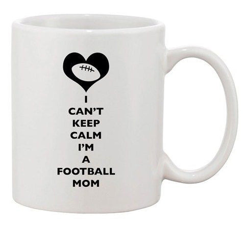 I Can't Keep Calm I'm A Football Mom Heart Ball Funny Ceramic White Coffee Mug