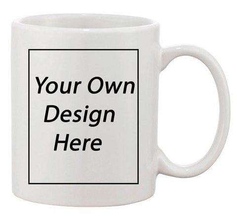 Add Your Own Text Design Custom Personalized Coffee Mug