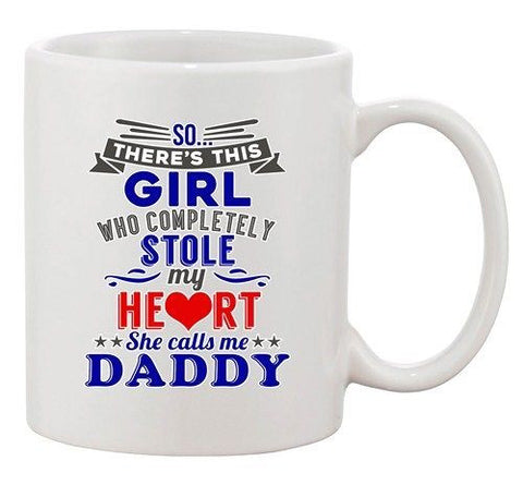 Girl Who Completely Stole My Heart She Calls Me Daddy Ceramic White Coffee Mug