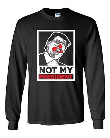 Long Sleeve Adult T-Shirt Trump Clown Not My President Anti Trump 2016 DT