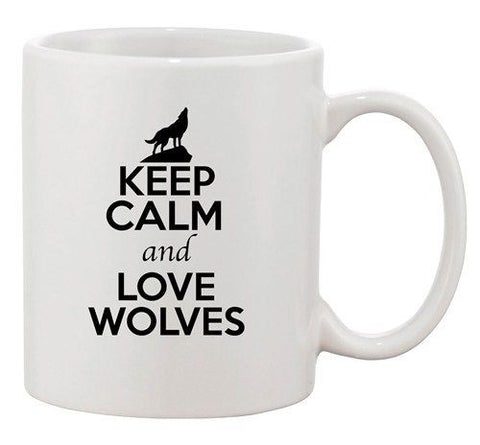 Keep Calm And Love Wolves Wolf Wild Animal Lover Funny Ceramic White Coffee Mug