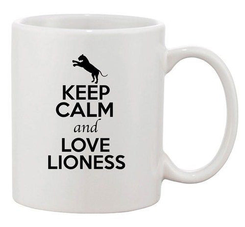 Keep Calm And Love Lioness Big Cat Animal Lover Funny Ceramic White Coffee Mug