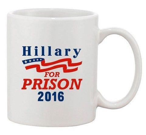 Hillary For Prison 2016 President Vote Election DT Ceramic White Coffee Mug