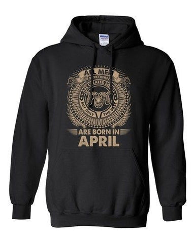Aries All Men Are Created Equal Best Born In April Funny DT Sweatshirt Hoodie