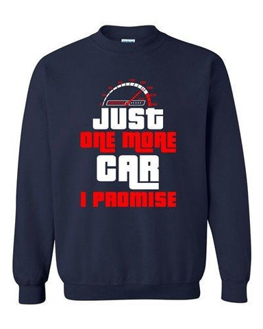 Just One More Car I Promise Sports Auto Racing Funny DT Crewneck Sweatshirt