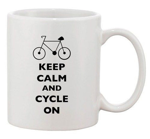 Keep Calm And Cycle On Cyclist Bicycle Rider Funny Ceramic White Coffee Mug