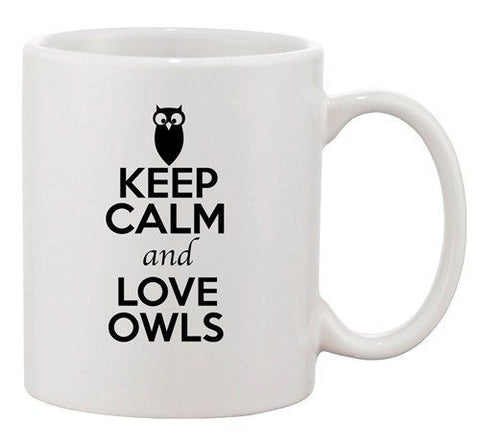 Keep Calm And Love Owls Hoot Bird Animal Lover Funny Ceramic White Coffee Mug