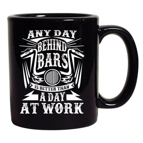 Any Day Behind Bars Is Better Than A Day At Work Funny DT Black Coffee 11 Oz Mug