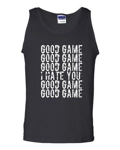 Good Game I Hate You Funny Humor Ball Team Sports Fans Novelty DT Adult Tank Top