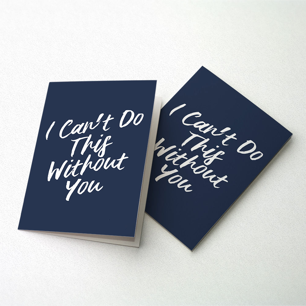 Can't Do This Without You White Foil Card
