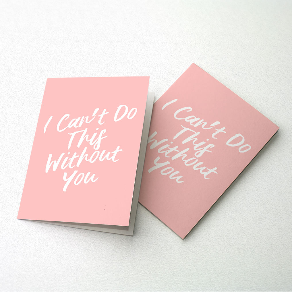 Can't Do This Without You Card