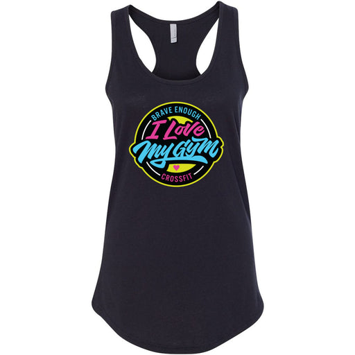 Brave Enough CrossFit - 100 - I Love My Gym - Next Level - Women's Ideal Racerback Tank